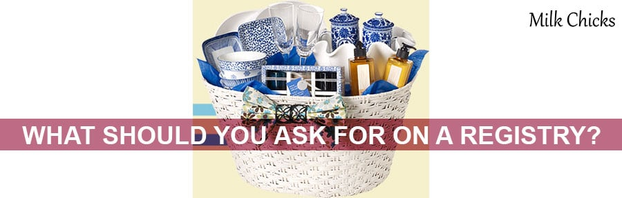 What Should You Ask for on a Registry